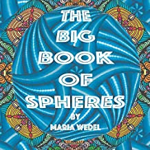 The Big Book of Spheres: 100 awesome Spheres to color (Volume 1)