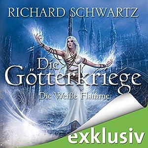 Die Weiße Flamme (Die Götterkriege 2) Audiobook