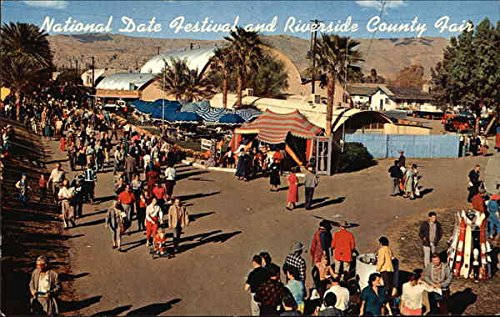 National Date Festival, Riverside County Fair and the National Horse Show OUNTY Original Vintage Postcard