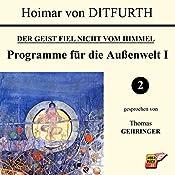 Programme für die Außenwelt I (Der Geist fiel nicht vom Himmel 2) | Hoimar von Ditfurth