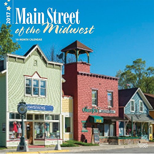 Wall Street Gift Ideas (Main Street of the Midwest Wall Calendar 2017 {jg} Best Holiday Gift Ideas - Great for mom, dad, sister, brother, grandparents, , grandchildren, grandma, gay, lgbtq.)
