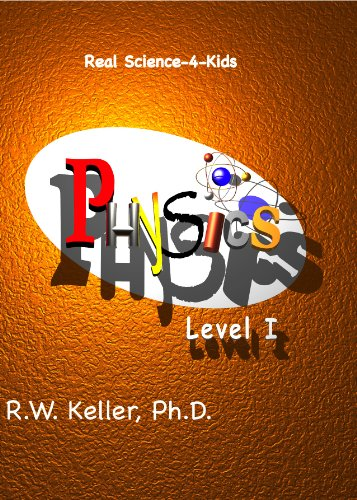 Real Science-4-Kids, Physics Level 1, Student Text ()