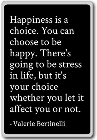 Amazoncom Happiness Is A Choice You Can Choose To Valerie