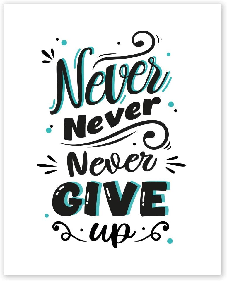 Never Never Never Give Up - Unframed 8x10 in - Inspirational Quotes Motivational Wall Art Prints for Office Decorations - Positive Poster with Cute Signs about Life