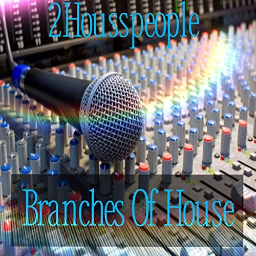 Branches of house acid mix by 2housspeople on amazon for Acid house mix