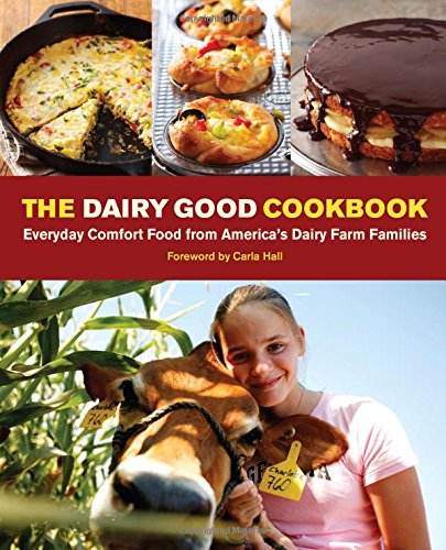 the-dairy-good-cookbook-everyday-comfort-food-from-americas-dairy-farm-families