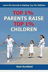 Top 1% Parents Raise Top 1% Children Paperback