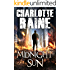 Midnight Sun: A Gripping Serial Killer Thriller (A Grant & Daniels Trilogy Book 1)