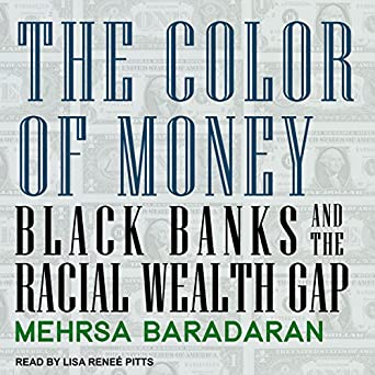Amazon.com: The Color of Money: Black Banks and the Racial Wealth ...