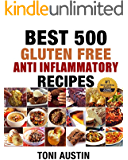Best 500 Gluten Free Anti Inflammatory Recipes: GET LEAN : GET ENERGIZED : REDUCE INFLAMMATION (Your Lifetime Blueprint for Health, Weight Loss and Longevity)