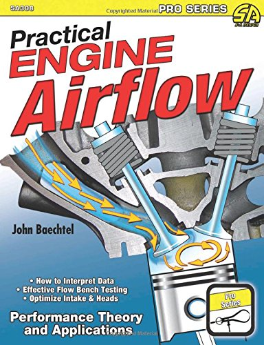 Practical Engine Airflow: Performance Theory and Applications (Pro ()