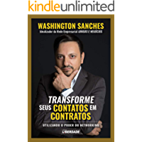 TRANSFORME SEUS CONTATOS EM CONTRATOS: Utilizando o poder do Networking (Portuguese Edition)