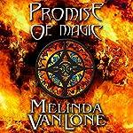 Promise of Magic: House of Xannon, Book 3   Melinda VanLone