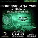 Forensic Analysis and DNA in Criminal Investigations: Including Cold Cases Solved Audiobook by Peter Vronsky, RJ Parker Narrated by Don Kline