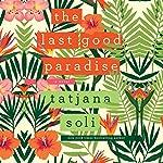 Last Good Paradise | Tatjana Soli