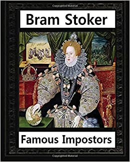 Book Famous imposters (1910), by Bram Stoker ( ILLUSTRATED )