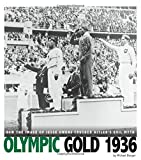 Olympic Gold 1936: How the Image of Jesse Owens Crushed Hitler's Evil Myth (Captured History Sports)