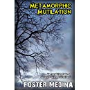 Metamorphic Mutilation: A freakish tale of monsters and madness