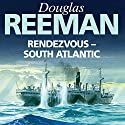 Rendezvous - South Atlantic Audiobook by Douglas Reeman Narrated by David Rintoul