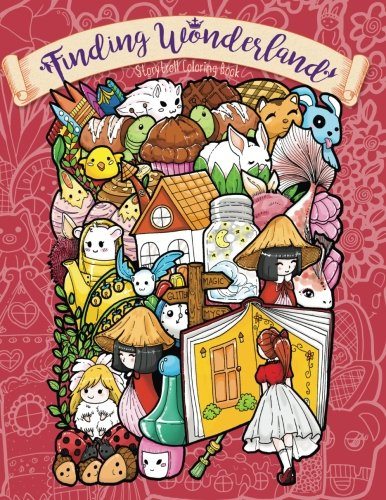 Finding Wonderland - A Whimsical Coloring Book for Adults and Kids: Go on a Beautiful Journey Full of Magic and Wonders