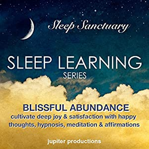 Blissful Abundance, Cultivate Deep Joy & Satisfaction with Happy Thoughts Speech