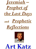 Jeremiah – Prophet of the Last Days and Prophetic Reflections