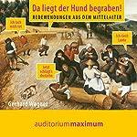 Da liegt der Hund begraben! Redewendungen aus dem Mittelalter | Gerhard Wagner