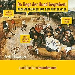 Da liegt der Hund begraben! Redewendungen aus dem Mittelalter