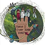 img - for Have I Ever Told You? book / textbook / text book