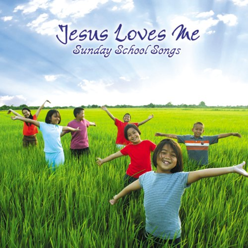 Jesus Loves Me: Sunday School Songs -
