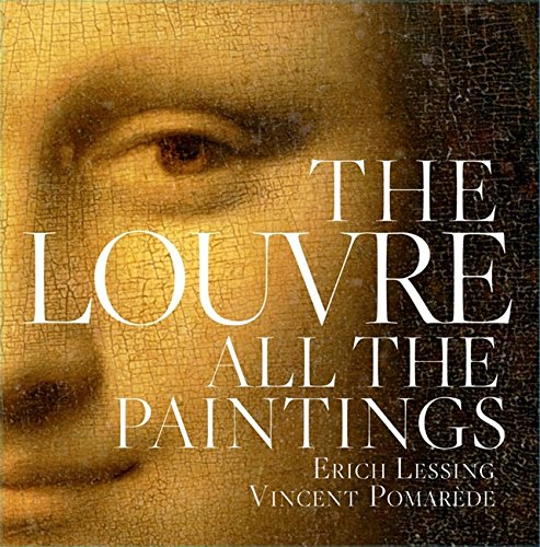 Paris Art Exhibitions (The Louvre: All the Paintings)