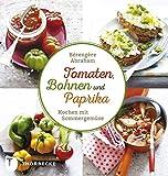 Tomate, Bohnen und Paprika - Kochen mit Sommergemüse