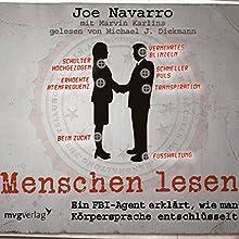 Menschen lesen: Ein FBI-Agent erklärt, wie man Körpersprache entschlüsselt Hörbuch von Joe Navarro Gesprochen von: Michael J. Diekmann