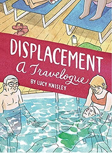 Displacement by Lucy Knisley (2015-02-08)