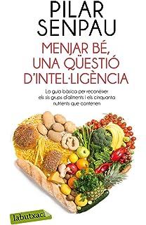 Menjar Bé: Una Qüestió DIntel·ligència (LABUTXACA)