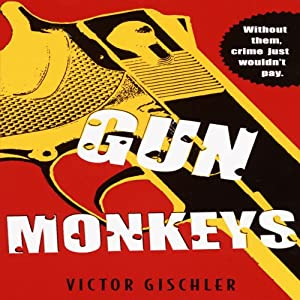 Gun Monkeys Audiobook