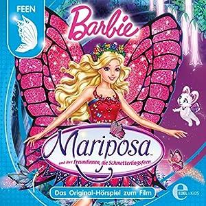Barbie Mariposa und Ihre Freundinnen, die Schmetterlingsfeen (Das Original-Hörspiel zum Film) Hörspiel