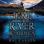Like a River Glorious | Rae Carson