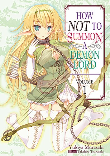 How NOT to Summon a Demon Lord: Volume 1