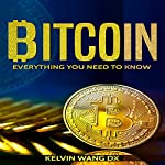 Bitcoin: Everything You Need to Know | Kelvin Wang DX