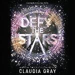 Defy the Stars | Claudia Gray