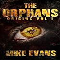 The Orphans: Origins, Volume 1 Audiobook by Mike Evans Narrated by Jack Wallen Jr.