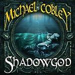 Shadowgod: Shadowkings, Book 2 | Michael Cobley