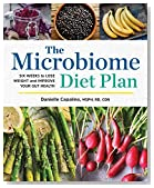 The Microbiome Diet Plan: Six Weeks to Lose Weight and Improve Your Gut Health