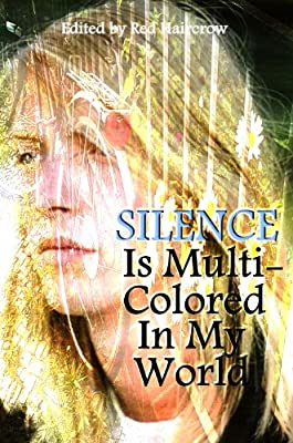 Silence Is Multi-Colored In My World