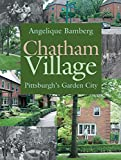 Chatham Village: Pittsburgh's Garden City by Angelique Bamberg front cover