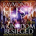 A Kingdom Besieged: Book One of the Chaoswar Saga Audiobook by Raymond E. Feist Narrated by John Meagher
