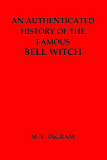 An Authenticated History of the Famous Bell Witch