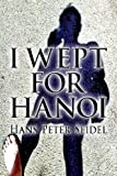 I Wept for Hanoi, Hans-Peter Seidel, 1627095926