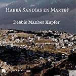 Habrá Sandías en Marte? [Will There Be Watermelons on Mars?] | Debbie Manber Kupfer
